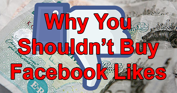 why-you-shouldnt-buy-facebook-likes